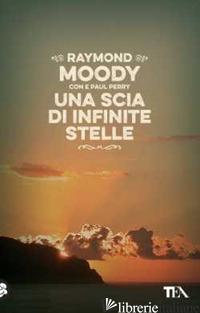 SCIA DI INFINITE STELLE (UNA) - MOODY RAYMOND A. JR.; PERRY PAUL