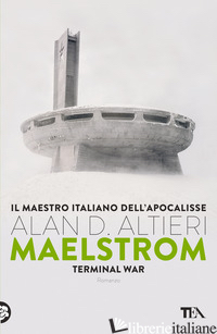 MAELSTROM. TERMINAL WAR - ALTIERI ALAN D.