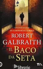 BACO DA SETA (IL) - GALBRAITH ROBERT