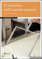 CASEIFICIO NELL'AZIENDA AGRICOLA (IL) - TALLONE G. (CUR.)