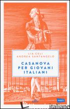 CASANOVA PER GIOVANI ITALIANI. CON E-BOOK - CELI LIA; SANTANGELO ANDREA