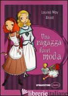 RAGAZZA FUORI MODA (UNA) - ALCOTT LOUISA MAY