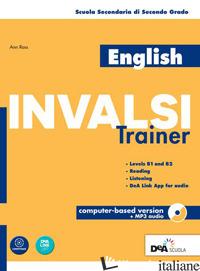 ENGLISH INVALSI TRAINER. PER LE SCUOLE SUPERIORI. CON CD-AUDIO FORMATO MP3 - ROSS ANN
