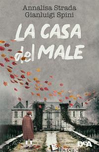 CASA DEL MALE (LA) - STRADA ANNALISA; SPINI GIANLUIGI