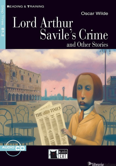 LORD ARTHUR SAVILE'S CRIME AND OTHER STORIES. CON CD - WILDE OSCAR