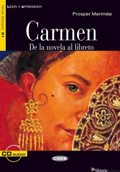 CARMEN. DE LA NOVELA AL LIBRETO. CON CD AUDIO - MERIMEE PROSPER; BARBERA QUILES M. (CUR.)