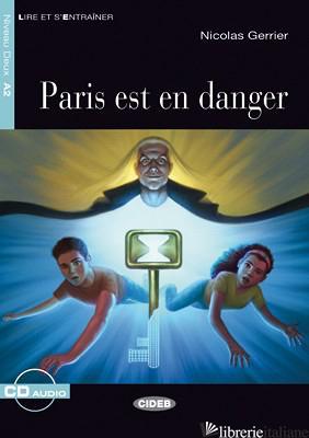 PARIS EST EN DANGER. CON CD AUDIO - GERRIER NICOLAS
