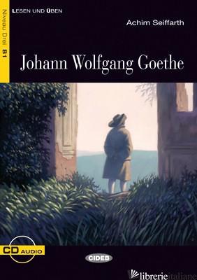 GOETHE. CON CD AUDIO - SEIFFARTH ACHIM