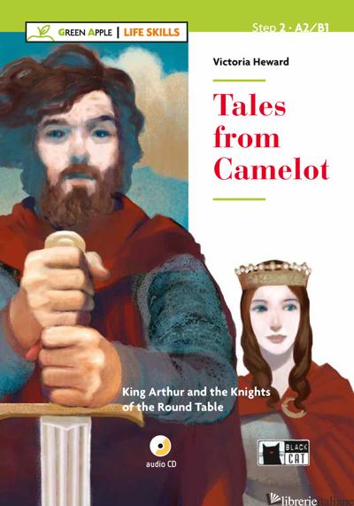 TALES FROM CAMELOT. CON APP. CON CD-AUDIO - HEWARD VICTORIA