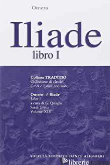 ILIADE. LIBRO 1º - OMERO; QUAGLIA G. (CUR.)