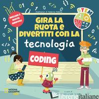 GIRA LA RUOTA E DIVERTITI CON LA TECNOLOGIA. STEM. EDIZ. A COLORI - MANCINI P. (CUR.); DE LEONE L. (CUR.)