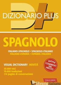 DIZIONARIO SPAGNOLO PLUS. ITALIANO-SPAGNOLO, SPAGNOLO-ITALIANO -