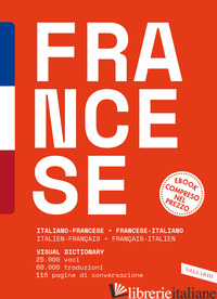 DIZIONARIO FRANCESE. ITALIANO-FRANCESE, FRANCESE-ITALIANO. CON E-BOOK - BESI E. B. (CUR.); GFELLER V. (CUR.)