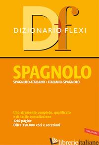 DIZIONARIO FLEXI. SPAGNOLO-ITALIANO, ITALIANO-SPAGNOLO - AA.VV.