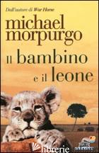 BAMBINO E IL LEONE (IL) - MORPURGO MICHAEL