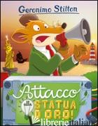 ATTACCO ALLA STATUA D'ORO! - STILTON GERONIMO