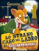 STRANO CASO DEL LADRO DI NOTIZIE (LO) - STILTON GERONIMO