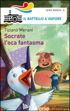 SOCRATE L'OCA FANTASMA - MERANI TIZIANA; CERRI CLAUDIO