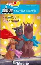 SUPERBAU! - DUBINI MIRIAM