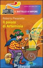 PAIOLO DI ARTEMISIA. EDIZ. ILLUSTRATA (IL) - PAVANELLO ROBERTO