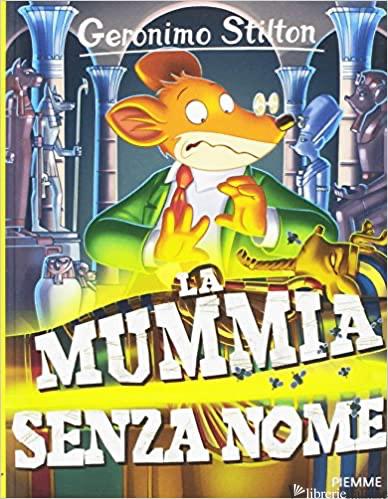 MUMMIA SENZA NOME (LA) - STILTON GERONIMO