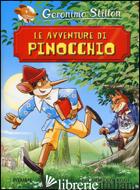 AVVENTURE DI PINOCCHIO DI CARLO COLLODI (LE) - STILTON GERONIMO