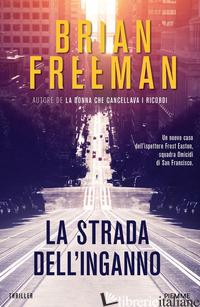 STRADA DELL'INGANNO (LA) - FREEMAN BRIAN