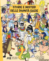 STORIE E MISTERI DELLE DIVINITA' EGIZIE. EDIZ. A COLORI - VICENZI ALESSANDRO; MUSEO EGIZIO DI TORINO (CUR.)