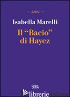 BACIO DI HAYEZ (IL) - MARELLI ISABELLA