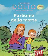 PARLIAMO DELLA MORTE - DOLTO CATHERINE; FAURE-POIREE COLLINE