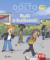 BULLI E BULLIZZATI - DOLTO CATHERINE; FAURE-POIREE COLLINE