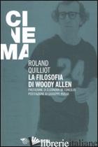 FILOSOFIA DI WOODY ALLEN (LA) - QUILLIOT ROLAND