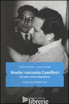 HOEFER RACCONTA CAMILLERI. GLI ANNI A PORTO EMPEDOCLE - CASSISI ANDREA; SCIME' LORENA