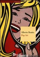 POP ART. EDIZ. ILLUSTRATA - BOATTO ALBERTO