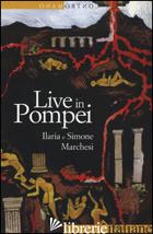 LIVE IN POMPEI - MARCHESI ILARIA; MARCHESI SIMONE