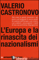 EUROPA E LA RINASCITA DEI NAZIONALISMI (L') - CASTRONOVO VALERIO