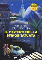 MISTERO DELLA SFINGE TATUATA (IL) - CULICCHIA GIUSEPPE
