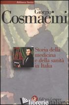 STORIA DELLA MEDICINA E DELLA SANITA' IN ITALIA. DALLA PESTE NERA AI GIORNI NOST - COSMACINI GIORGIO