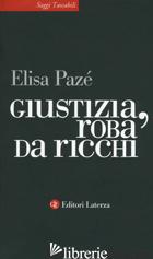 GIUSTIZIA, ROBA DA RICCHI - PAZE' ELISA