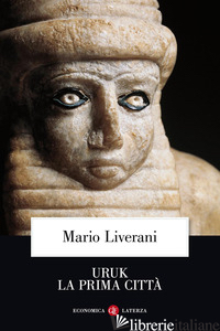 URUK LA PRIMA CITTA' - LIVERANI MARIO