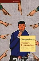 PRONTUARIO DI GRAMMATICA. L'ITALIANO DALLA A ALLA Z - PATOTA GIUSEPPE