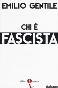 CHI E' FASCISTA - GENTILE EMILIO