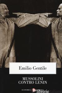 MUSSOLINI CONTRO LENIN - GENTILE EMILIO