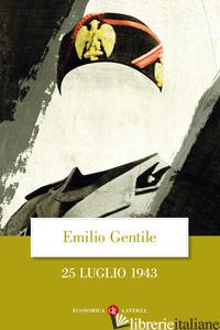 25 LUGLIO 1943 - GENTILE EMILIO