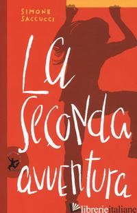 SECONDA AVVENTURA (LA) - SACCUCCI SIMONE