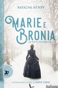 MARIE E BRONIA. UN PATTO TRA SORELLE - HENRY NATACHA