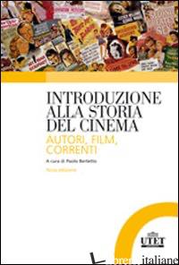 INTRODUZIONE ALLA STORIA DEL CINEMA. AUTORI, FILM, CORRENTI - BERTETTO P. (CUR.)