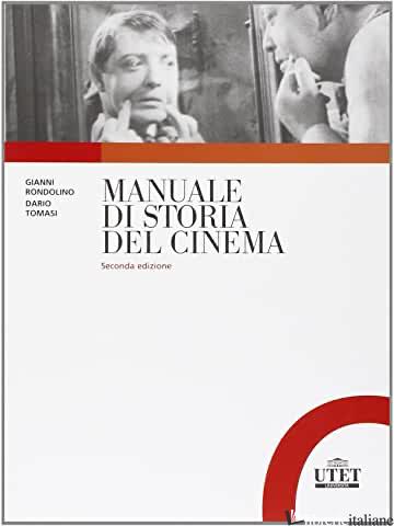 MANUALE DI STORIA DEL CINEMA - RONDOLINO GIANNI; TOMASI DARIO