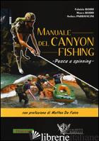 MANUALE DEL CANYON FISHING. PESCA A SPINNING - BORRI FABRIZIO; BORRI MARCO; PARRAVICINI ANDREA