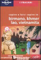 CAPIRE E FARSI CAPIRE IN BIRMANO, KHMER, LAO, VIETNAMITA. EDIZ. MULTILINGUE - DAPINO C. (CUR.)